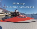 Winter-SUP-Tour von Locarno nach Ascona